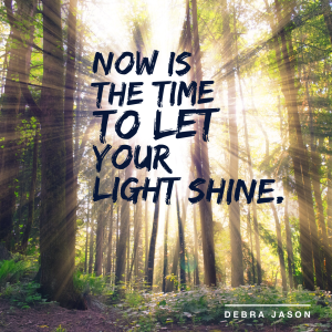 Now's the time to let your light shine